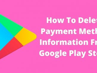 How To Delete Payment Method Information From Google Play Store