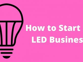 How to Start an LED Business