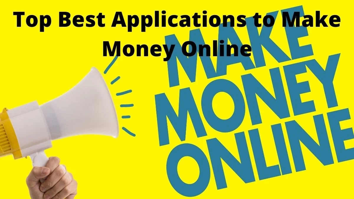Top Best Applications to Make Money Online
