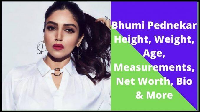 Bhumi Pednekar Height, Weight, Age, Measurements, Net Worth, Bio & More