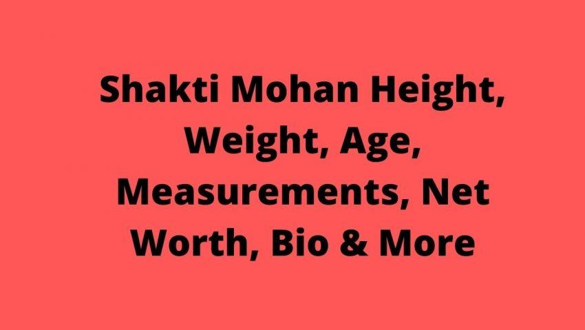 Shakti Mohan Biography
